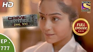 Crime Patrol Dial 100 - Ep 777 - Full Episode - 15th May, 2018