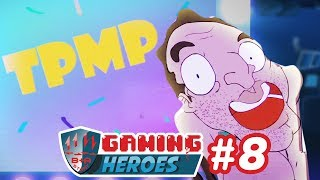 GAMING HEROES - TOUCHE PAS A MES POTES - 3x08
