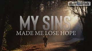 My Sins Made Me Lose Hope