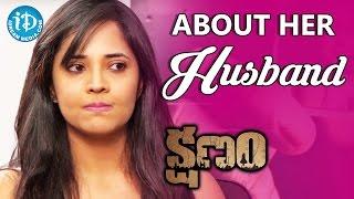 Anchor Anasuya About Her Husband || Kshanam Movie || Talking Movies With iDream