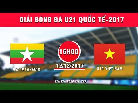 Xxx Mp4 FULL U21 Myanmar Vs U19 Việt Nam Giải Bóng đá U21 Quốc Tế Báo Thanh Niên 2017 3gp Sex