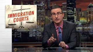 Immigration Courts: Last Week Tonight with John Oliver (HBO)