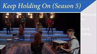 Glee - Keep Holding On (Season 5)