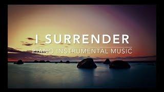 I Surrender - - Piano Music I Deep Prayer Music I Healing Music l Meditation Music l Worship Music I