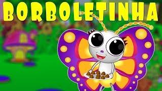 Borboletinha  - Música Infantil - Canções Populares