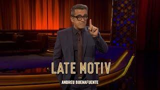 LATE MOTIV - Monólogo de Andreu Buenafuente.