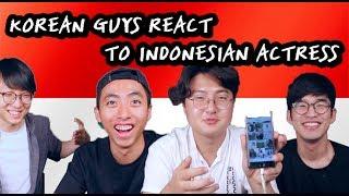 KOREAN GUYS REACT TO INDONESIAN ACTRESS