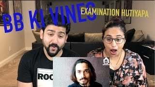 BB KI VINES REACTION | EXAMINATION HUTIYAPA | BB | by RajDeep