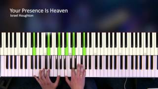 Your Presence Is Heaven - Israel Houghton [Piano Tutorial]