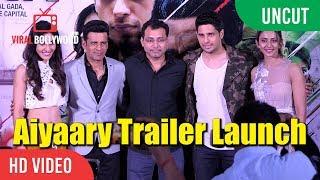 UNCUT - Aiyaary Trailer Launch With Neeraj Pandey | Sidharth Malhotra | Manoj Bajpayee | Rakul Preet