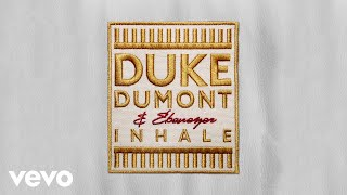 Duke Dumont, Ebenezer - Inhale (The Tribe Of God Remix)
