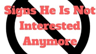 Signs He Is Not Interested Anymore