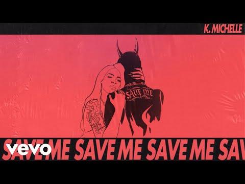 K. Michelle - Save Me (Official Audio)