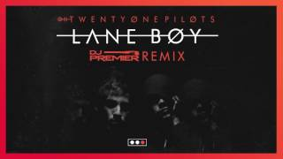 Twenty One Pilots - Lane Boy (DJ Premier Remix)