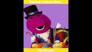 Barney's Talent Show (My Version)