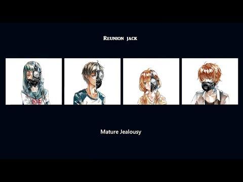 Reunion Jack - 大人な嫉妬 (Mature Jealousy)