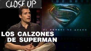 SUPERMAN: EL HOMBRE DE ACERO Close Up con Henry Cavill
