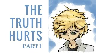 The Truth Hurts - Part 1 (A Miraculous Ladybug Fanfiction)