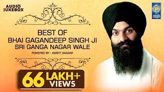 Best Of Bhai Gagandeep Singh Sri Ganga Nagar Wale |  Kirtan Jukebox | Amritt Saagar | Shabad Gurbani