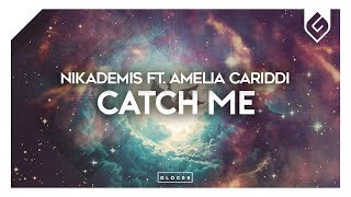Nikademis - Catch Me (feat. Amelia Cariddi)  [OUT NOW]