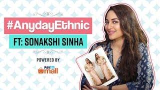 Sonakshi Sinha: Anyday Ethnic   Fashion   Pinkvilla   Bollywood   Happy Phirr Bhag Jayegi