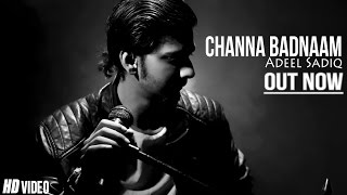 Adeel Sadiq - Channa Badnaam (Acoustic Version) | Official Full Video | Latest song 2016