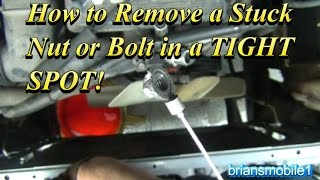 How to Remove a Stripped Bolt or Nut in a Tight Spot