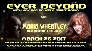 2017-03-26 Ever Beyond with Maria Wheatley