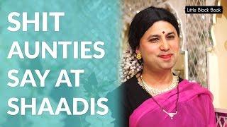 #LBBShaadiSeason Shit Aunties Say At Shaadis