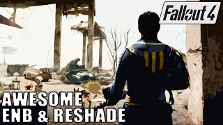 FALLOUT 4 AWESOME ENB & ReShade!