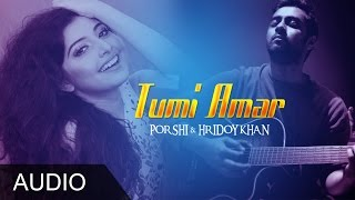 Download Tumi Amar - Hridoy Khan & Porshi 3Gp Mp4