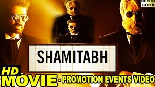 'Shamitabh' (2015) Promotion Events Full Video | Amitabh Bachchan, Dhanush, Akshara Haasan