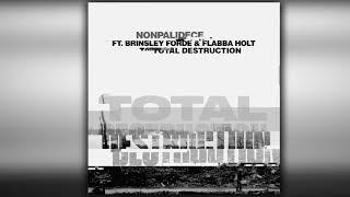 NONPALIDECE - Total Destruction - ft. Brinsley