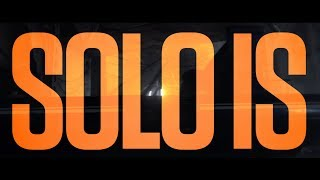 """Solo: A Star Wars Story   """"Solo Is"""" Reviews"""
