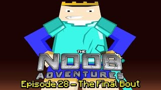 Minecraft: The N00b Adventures Part 28 - The Final Bout