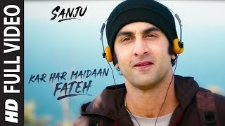 Sanju: KAR HAR MAIDAAN FATEH Full Video Song | Ranbir Kapoor | Rajkumar Hirani