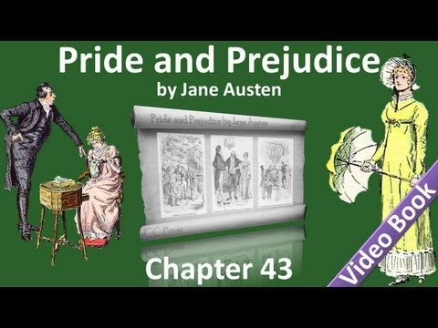 Chapter 43 - Pride and Prejudice by Jane Austen