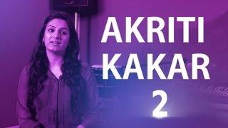 Akriti Kakar II Sings In Bengali and Marathi II Part 2