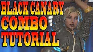 Injustice 2 BLACK CANARY COMBOS! - BLACK CANARY COMBO TUTORIAL