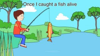 Nursery Rhyme - 1,2,3,4,5 Once I caught a fish alive