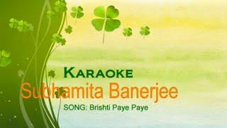 Bristhi Paaye Paaye - Subhamita (Karaoke)