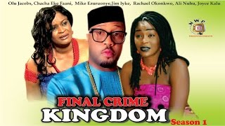 Final Crime Kingdom 1    - Latest Nigerian Nollywood Movie
