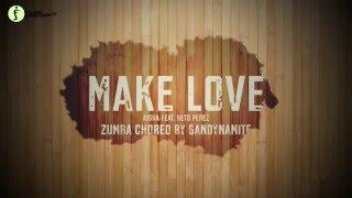 - Make Love (ZIN 61) -  Zumba Choreo by Sandynamite