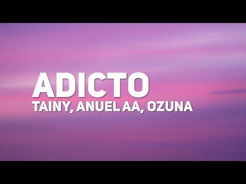 Tainy Anuel AA Ozuna Adicto Letra