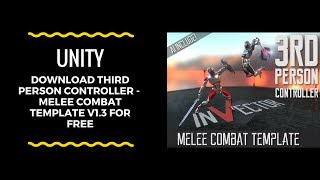 Download Third Person Controller - Melee Combat Template v1.3c for free!!!