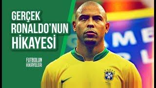 GERÇEK RONALDO'NUN HİKAYESİ   Ronaldo El Fenomeno