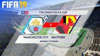 FIFA 19 - Manchester City vs. Watford @ Wembley Stadium (FA Cup Final)