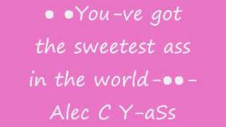 ● ●You-ve got the sweetest ass in the world-●●-Alec C Y-aSs .wmv