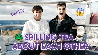 Spilling Tea About Each Other!!