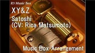 XY&Z/Satoshi (CV: Rica Matsumoto) [Music Box] (Anime